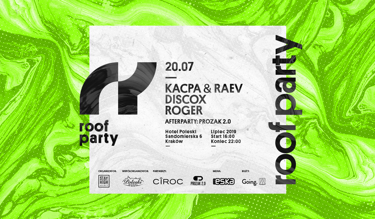 Going. | Roof Party x Kacpa & Raev - Hotel Poleski