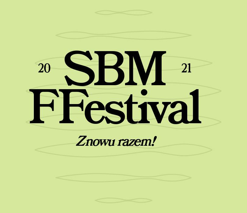 SBM FFestival powraca w 2021 roku!