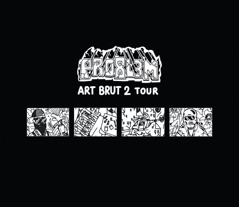 PRO8L3M - Art Brut 2 - WROCŁAW | 5.11 17:30