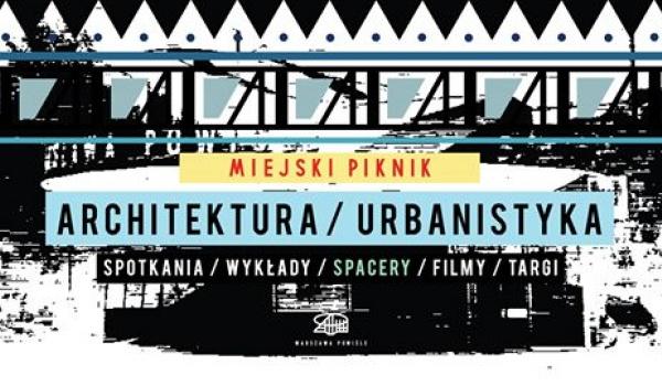 Going. | Miejski piknik - cykl Architektura/Urbanistyka - Warszawa Powiśle