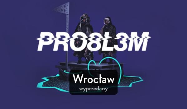 Going. | P R O 8 L 3 M _2040 Tour - Koncert wyprzedany - Krakowska 100
