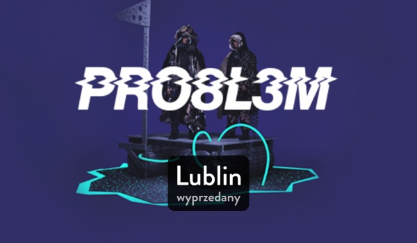 Going. | P R O 8 L 3 M _2040 Tour - koncert wyprzedany - Dom Kultury Lublin