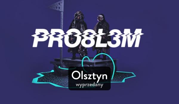 Going. | PRO8L3M x WŁODI _OLSZTYN - koncert wyprzedany - Nowy Andergrant