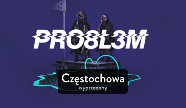 Going. | PRO8L3M x WŁODI _CZĘSTOCHOWA - koncert wyprzedany - Klub Rura