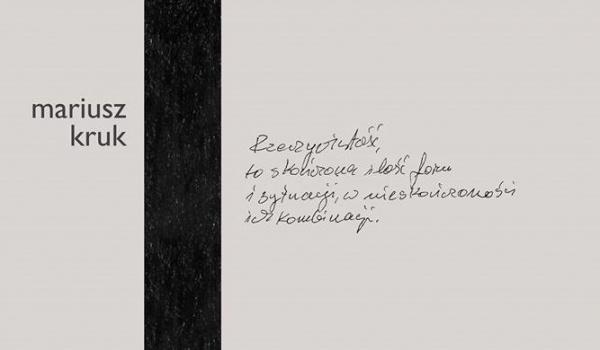 Going. | Mariusz Kruk, Pion - Galeria Miejska Arsenał