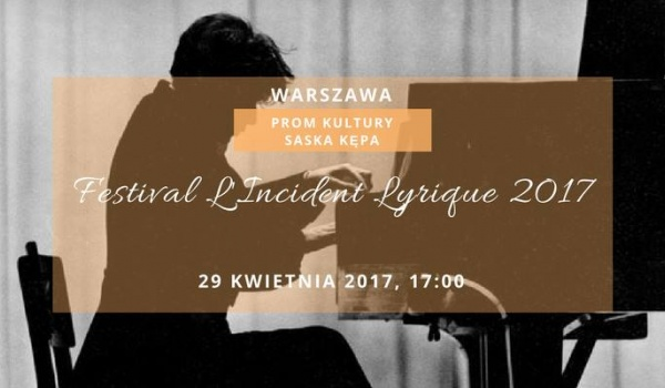 Going.   Warszawa - Festival LIncident Lyrique 2017 - PROM Kultury Saska Kępa