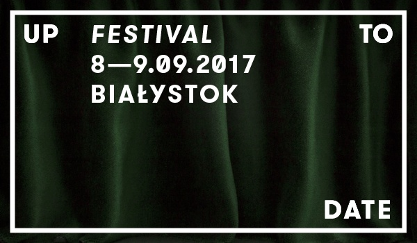Going. | Up To Date Festival 2017