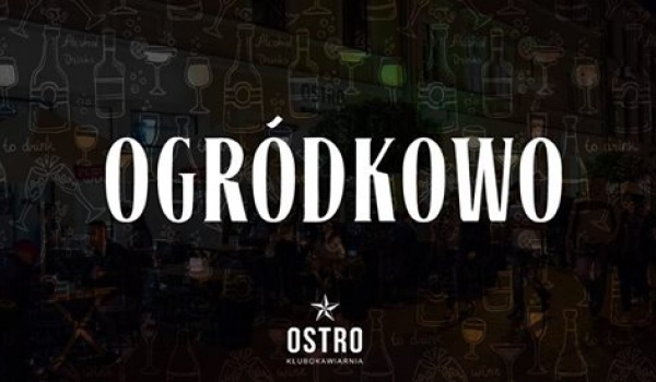 Going. | Ogródkowo Insp. House Music - OSTRO