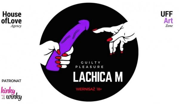 Going. | Lachica M: Guilty Pleasure - wernisaż - Uff