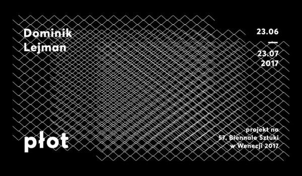 Going. | Wernisaż: Dominik Lejman, Płot - Galeria Miejska Arsenał