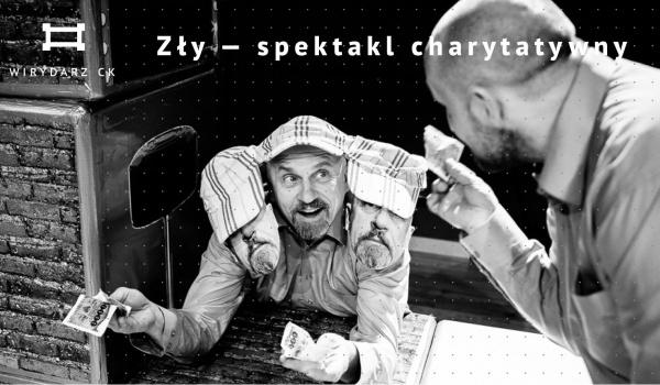 Going. | Zły - Spektakl Charytatywny - Centrum Kultury w Lublinie
