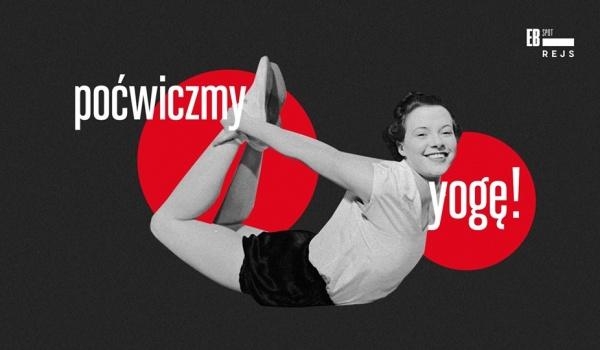 Going. | Poćwiczmy jogę - REJS