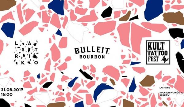 Lastriko X Bulleit X Kult Tattoo Fest Bilety Na Wydarzenie