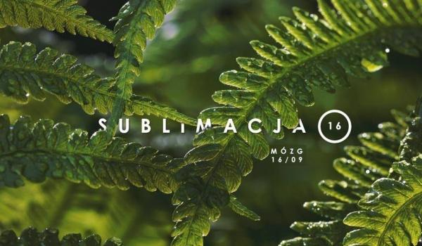 Going. | Sublimacja #16 - MÓZG Warszawa