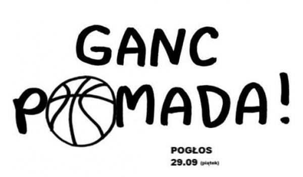 Going. | Brutaż x Ganc Pomada!