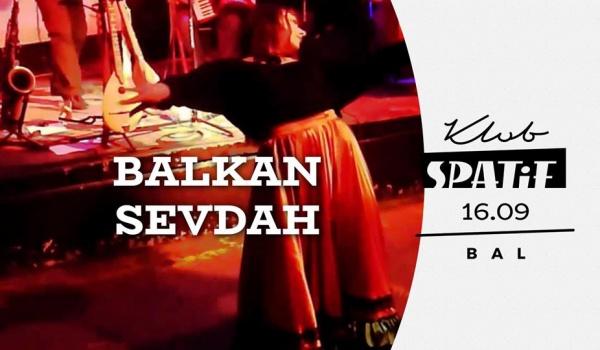 Going. | Bałkański Bal #2 • Balkan Sevdah • DJ Ya-Neck - Klub SPATiF