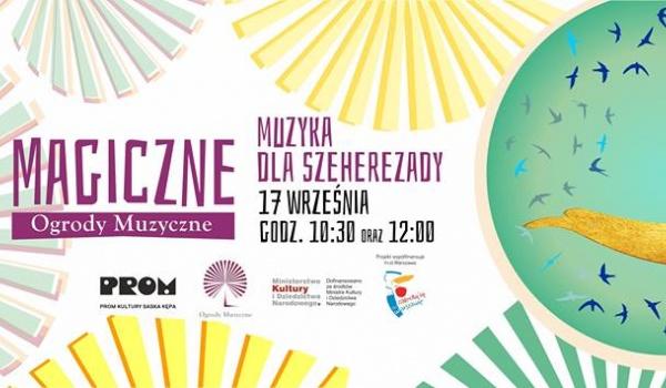 Going. | Magiczne Ogrody Muzyczne: Muzyka Dla Szeherezady - PROM Kultury Saska Kępa