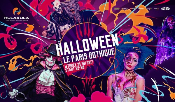 Going. | Halloween Crazy World - Le Paris Gothique! - Hulakula Rozrywkowe Centrum Miasta
