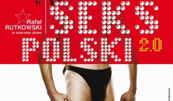 Going. | Seks Polski 2.0 // one-man show Rafała Rutkowskiego