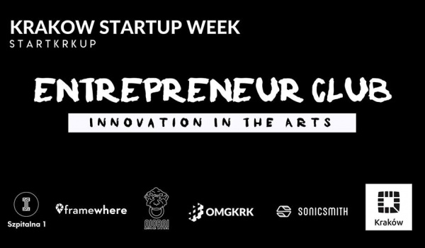 Going. | Entrepreneur Club: Innovation In The Arts - StartKRKUp - Szpitalna 1