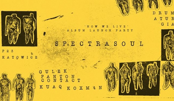 Going. | Drumaturgia #33: Spectrasoul (UK)