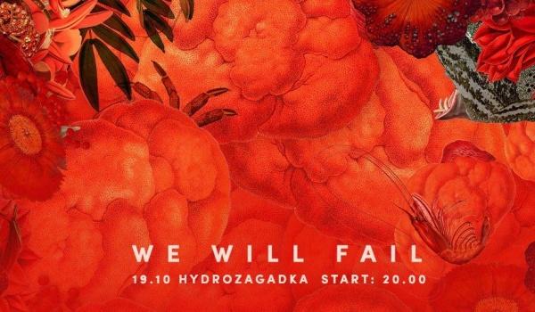Going. | We Will Fail - Hydrozagadka