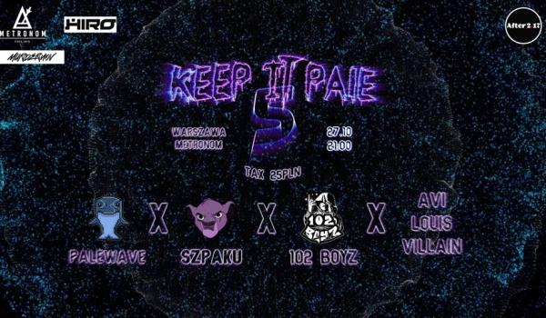 Going. | KEEP It PALE 5 | Palewave, Szpaku, 102Boyz, Avi & Louis Villain - Metronom