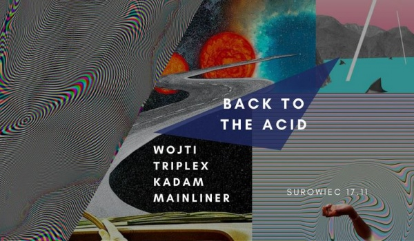 Going. | Back To The Acid - Surowiec