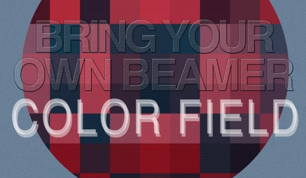 Going. | Bring Your Own Beamer Open Call - Color Field - MÓZG
