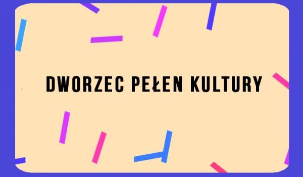 Going. | Dworzec Pełen Kultury - Dworzec Świebodzki
