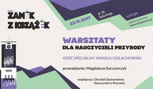 Going. | Z przyrodą za pan brat. Warsztaty dla nauczycieli - Centrum Kultury ZAMEK w Poznaniu