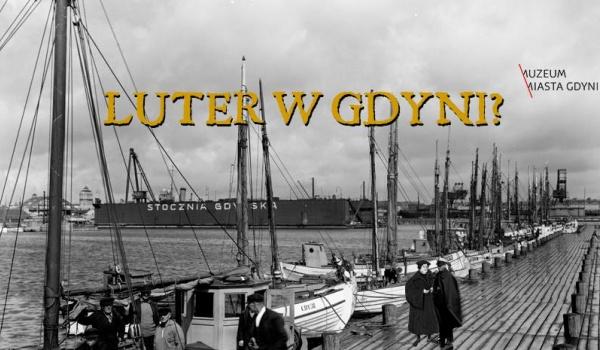 Going. | Kościół ewangelicko – augsburski – historia i teologia - wykład - Muzeum Miasta Gdyni