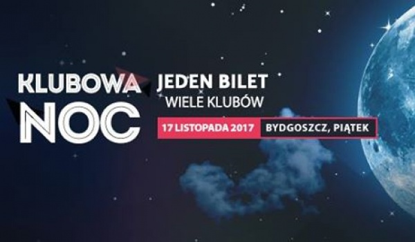Going. | Klubowa Noc / 1 bilet - 9 klubów - Bydgoszcz