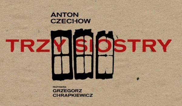 Going. | Trzy siostry - Teatr Collegium Nobilium - Scena Główna