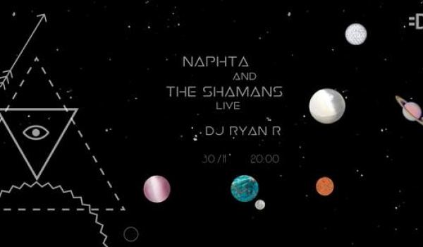 Going. | Naphta And the Shamans live + DJ Ryan R
