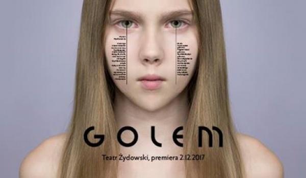 Going. | Golem - Premiera III części tryptyku
