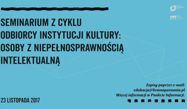 Going.   Osoby z niepełnosprawnością intelektualną - seminarium - Brama Poznania