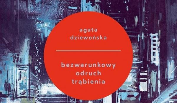 Going. | Wieczór poetycki - Agata Dziewońska: bezwarunkowy odruch trąbienia
