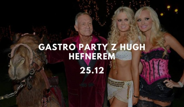 Going. | Gastro Party z Hugh Hefnerem