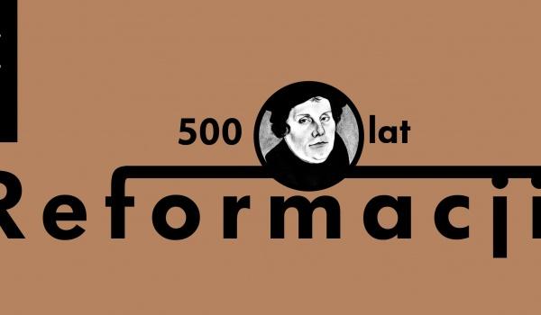 Going. | 500 Lat Reformacji - Skąd się wzięła reformacja - Centrum Kultury ZAMEK
