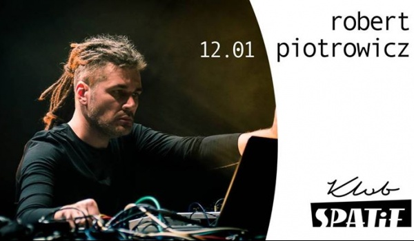 Going. | Robert Piotrowicz • w Spatifie - Klub SPATiF