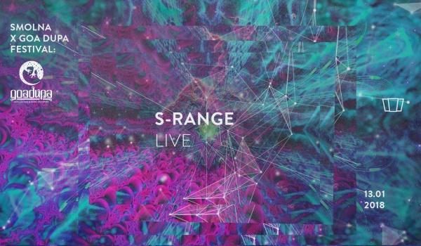 Going. | Smolna x Goadupa Festival: S-Range LIVE
