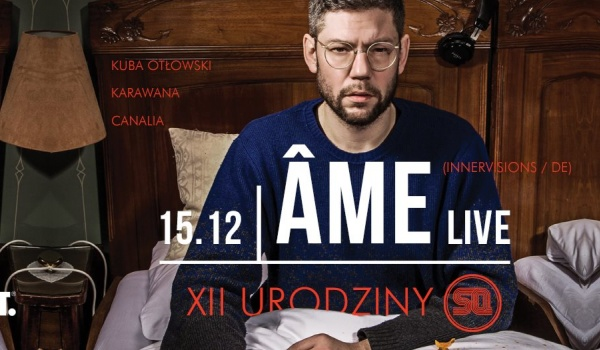 Going. | XII Urodziny SQ pres. Âme LIVE! - SQ klub