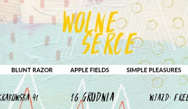 Going. | Wolne Serce: Blunt Razor / Apple Fields / Simple Pleasures - Serce