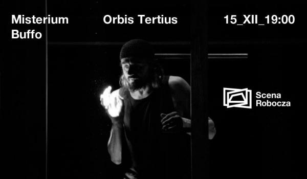 Going.   Misterium Buffo / reż. Lech Raczak / Orbis Tertius - Scena Robocza - Centrum Rezydencji Teatralnej