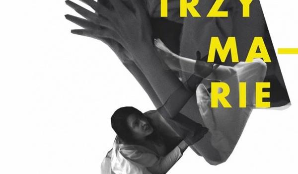 Going.   Trzy Marie - Centrum Kultury ZAMEK w Poznaniu
