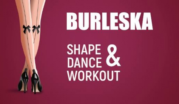 Going.   Burleska / Shape & Dance Workout - Centrum Zarządzania Światem