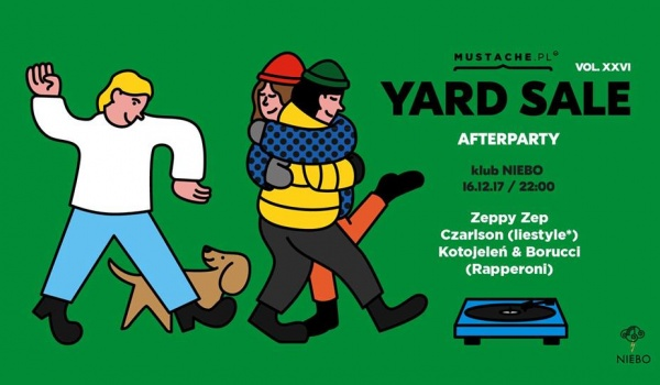 Going. | Mustache Yard Sale vol. 26: Afterparty - Niebo