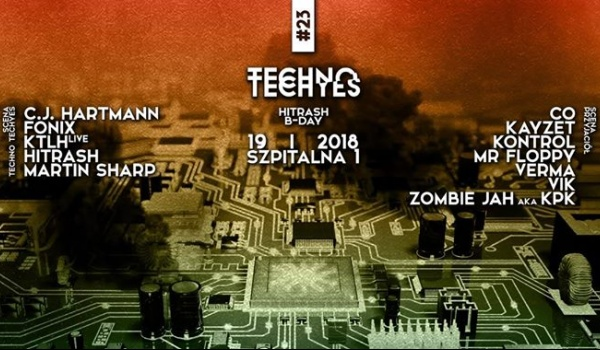 Going. | Techno Techyes #23 w/ C.J. Hartmann [DE] + HiTrash b-day