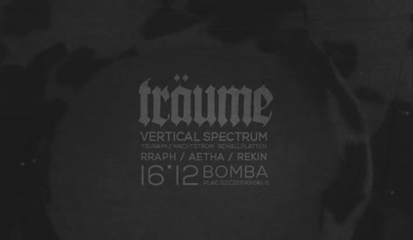 Going. | Träume pres. Vertical Spectrum - Bomba Na Placu